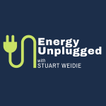 Energy Unplugged with Stuart Weidie